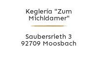 "Logo Keglería ""Zum Michldamer"", Moosbach"